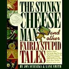The Stinky Cheese Man and Other Fairly Stupid Tales (       UNABRIDGED) by Jon Scieszka Narrated by Mike Ferreri