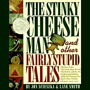 The Stinky Cheese Man and Other Fairly Stupid Tales Audiobook