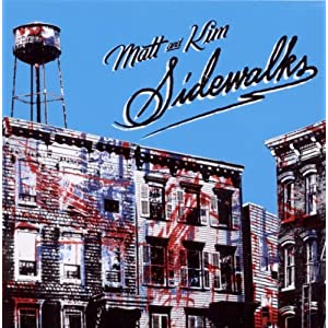 Matt & Kim - Sidewalks
