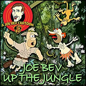Joe Bev Up the Jungle: A Joe Bev Cartoon Collection, Volume 6 | [Joe Bevilacqua, Philip Proctor, Pedro Pablo Sacristán]