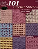 101 Crochet Stitches: With international crochet symbols (0881956937) by Leinhauser, Jean