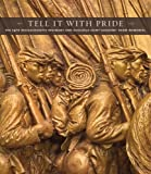 img - for Tell It With Pride: The 54th Massachusetts Regiment and Augustus Saint-Gaudens' Shaw Memorial (National Gallery of Art, Washington) book / textbook / text book