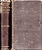 The History of the Jewish Church ( Volume 1 Abraham to Samuel with Maps and Plans)