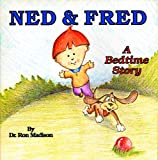 Ned and Fred: A Bedtime Story