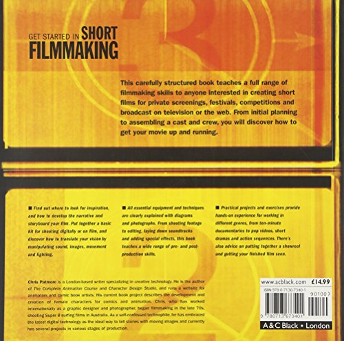 Get Started in Short Filmmaking: Principles, Practice and Techniques: an Inspirational Guide for the Aspiring Filmaker (Professional Media Practice)