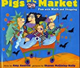 Pigs Go to Market: Halloween Fun with Math and Shopping (Pigs Will Be Pigs) (0689810695) by Amy Axelrod