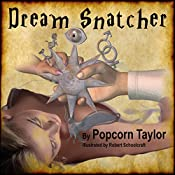 Dream Snatcher | Popcorn Taylor