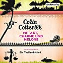 Mit Axt, Charme und Melone: Ein Thailand-Krimi Audiobook by Colin Cotterill Narrated by Vera Teltz