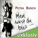 Mein wirst du bleiben | Petra Busch