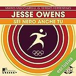 Jesse Owens: Sei nero anche tu (Olimpicamente) | Mario Mucciarelli,G. Sergio Ferrentino
