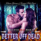 Better Off Dead: Fae-Ever Dead, Book 1 | Claire Grimes,  Lovers Tale Oasis