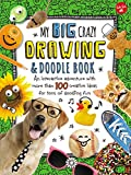 My Big, Crazy Drawing and Doodle Book: An interactive adventure with more than 100 creative ideas for tons of doodling fun