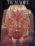 Maori Art from New Zealand Collections. Te Maori