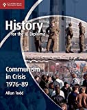 img - for History for the IB Diploma: Communism in Crisis 1976-89 book / textbook / text book