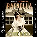 Rafaella: Deavors Plantation, Book 2 (       UNABRIDGED) by George McNeill Narrated by Chet Williamson
