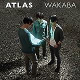 踊れ Atlas♪ワカバ