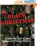 Sorry I'm Not Sorry 5: Black Christmas