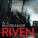 Riven: Wheeler and Ross, Book 1 (       UNABRIDGED) by A. J. McCreanor Narrated by Caroline Guthrie