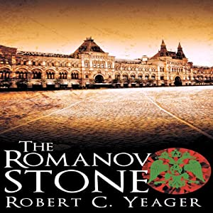 The Romanov Stone | [Robert C. Yeager]