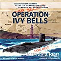 Operation Ivy Bells Audiobook by Robert G. Williscroft Narrated by Mark Budwill