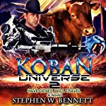 Koban Universe 2: Have Genes, Will Travel | Stephen W Bennett