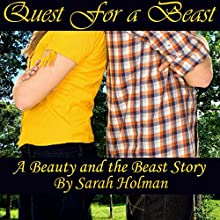 Quest for the Beast: A Beauty and the Beast Story Audiobook by Sarah Holman Narrated by J. Grace Pennington