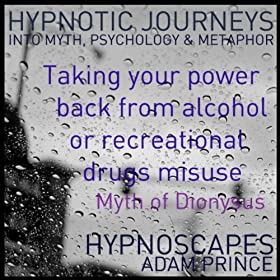 Taking Your Power Back From Alcohol Or Recreational Drugs Misuse Hypnosis (Myth, Psychology & Metaphor) (feat. Gaia)
