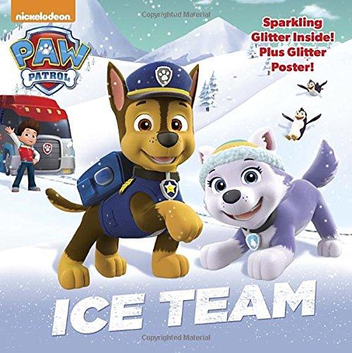 Ice Team (Paw Patrol) (Glitter Pictureback: Paw Patrol)