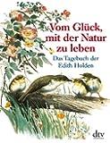 Vom Glück, mit der Natur zu leben: Das Tagebuch der Edith Holden (dtv Fortsetzungsnummer 0)