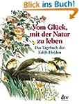 Vom Gl�ck, mit der Natur zu leben: Da...
