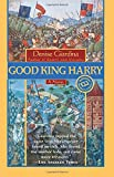 Good King Harry (Ballantine Reader's Circle)
