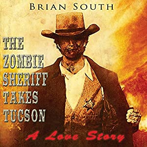 The Zombie Sheriff Takes Tucson Audiobook