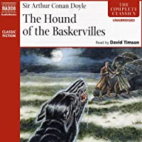 The Hound of the Baskervilles (       UNABRIDGED) by Sir Arthur Conan Doyle Narrated by David Timson