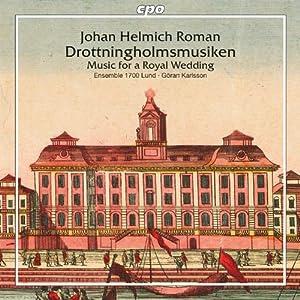 Roman: Drottningholmsmusiken (Music For A Royal Wedding) from Cpo