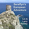 Seraffyn's European Adventure (       UNABRIDGED) by Lin Pardey, Larry Pardey Narrated by Sonja Field