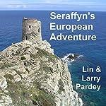 Seraffyn's European Adventure | Lin Pardey,Larry Pardey
