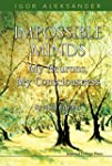 Impossible Minds:My Neurons, My Consc...