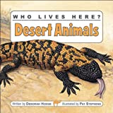 img - for Who Lives Here? Desert Animals (Who Lives Here?) book / textbook / text book