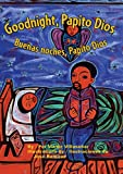 Goodnight, Papito Dios / Buenas Noches, Papito Dios (Spanish Edition)