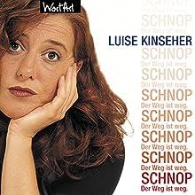 Schnop: Der Weg ist weg (       ungekürzt) von Luise Kinseher Gesprochen von: Luise Kinseher