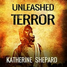Unleashed Terror (       UNABRIDGED) by Katherine Shepard Narrated by Jodi Stapler
