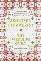The Wedding Quilt (ELM Creek Quilts Novel)