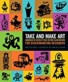 img - for Take and Make Art: Hundreds of Royalty-Free Vector Illustrations for Discriminating Designers book / textbook / text book