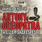 Antony and Cleopatra Hörbuch von William Shakespeare Gesprochen von: Kenneth Branagh, Alex Kingston