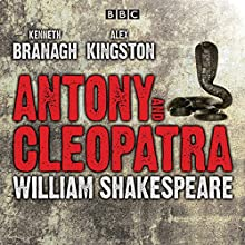 Antony and Cleopatra (       UNABRIDGED) by William Shakespeare Narrated by Kenneth Branagh, Alex Kingston