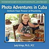 Photo Adventures in Cuba ~ Judy Krings Ph.D.