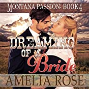 Dreaming of a Bride: Montana Passion, Book 4 | Amelia Rose