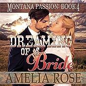 Dreaming of a Bride: Montana Passion, Book 4 | Amelia Rose