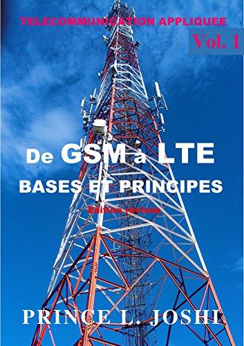 De GSM à LTE: Bases et Principes (Télécommunication Appliquée t. 1)