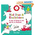 Mad Dogs and Englishmen: A Year of Things to See and Do in England
